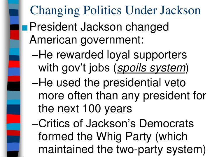 Changing Politics Under Jackson