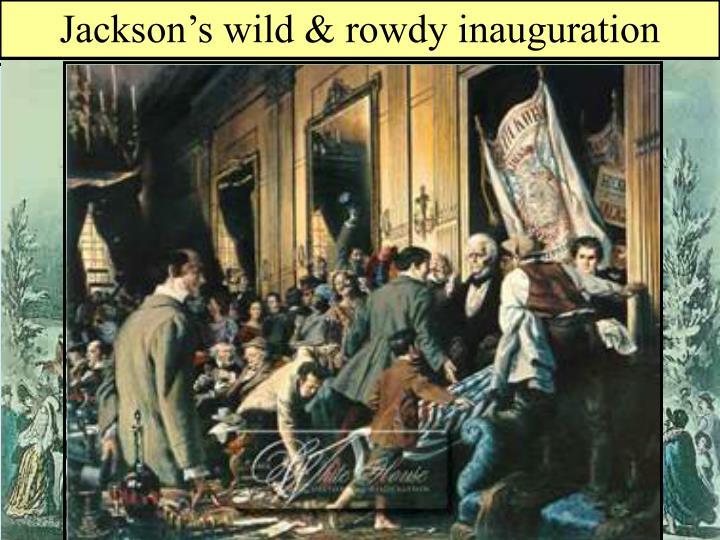Jackson's wild & rowdy inauguration