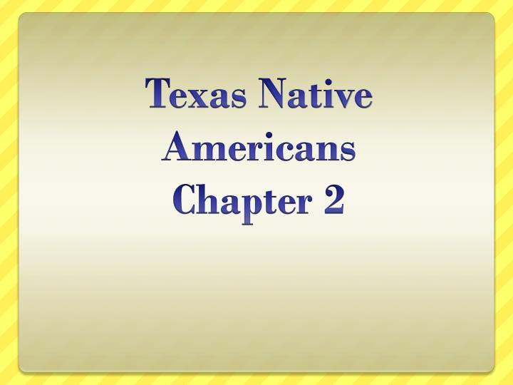 texas native a mericans chapter 2 n.