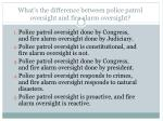 what s the difference between police patrol oversight and fire alarm oversight
