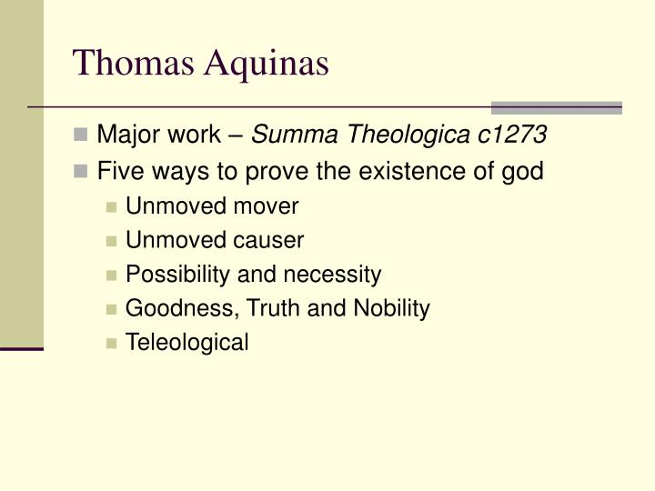 aquinas fifth way of proving To follow the second way of aquinas-- by david mcgraw an explanation of the proof from efficient causality (dynamic punch) and a defense of identifying the first cause with god an explanation of the proof from efficient causality (dynamic punch) and a defense of identifying the first cause with god.