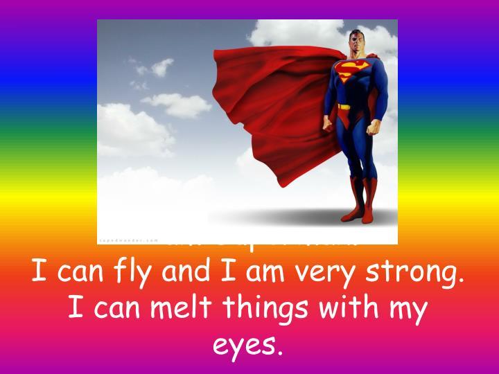 I am Superman.