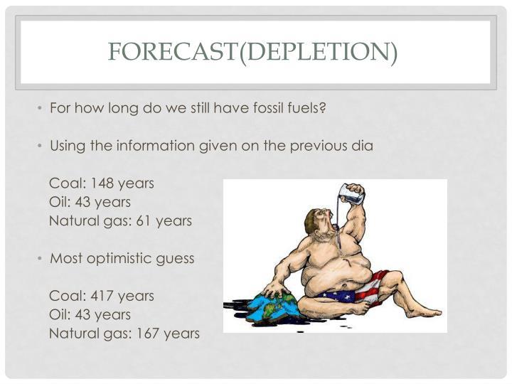 FORECAST(DEPLETION)