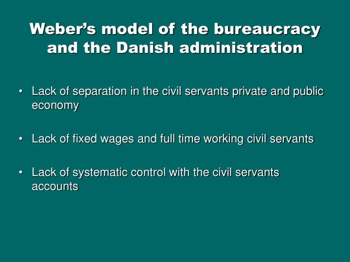 weber s theory of bureaucracy and modern Weber's treatment of class and status indicates the manner in which the material basis of society is related to the ideological social conflict can result from one or the other, or both social action is motivated by both, though in some cases more one than the other.