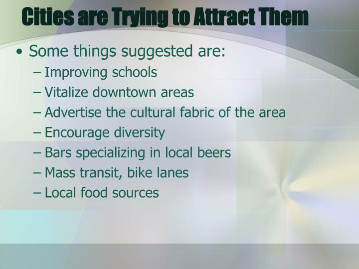 Cities are Trying to Attract Them