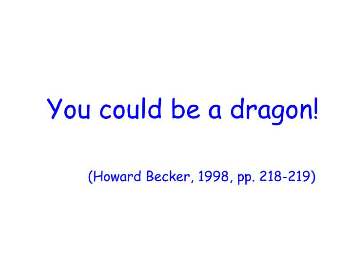 You could be a dragon!