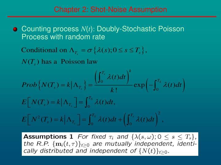 Chapter 2: Shot-Noise Assumption