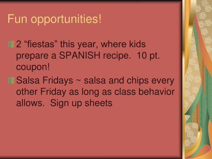 Fun opportunities!