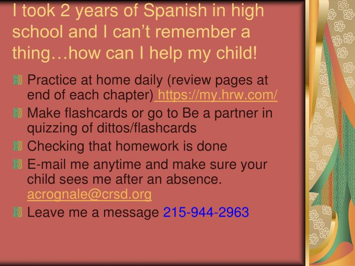 I took 2 years of Spanish in high school and I can't remember a thing…how can I help my child!