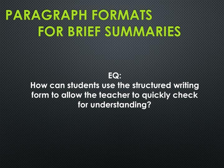 Paragraph formats for brief summaries