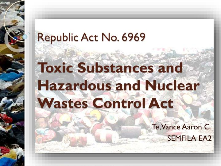 republic act no 6969 toxic substances and hazardous and nuclear wastes control act n.