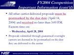fy2004 competition important information cont d