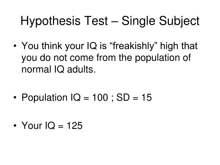 Hypothesis Test – Single Subject