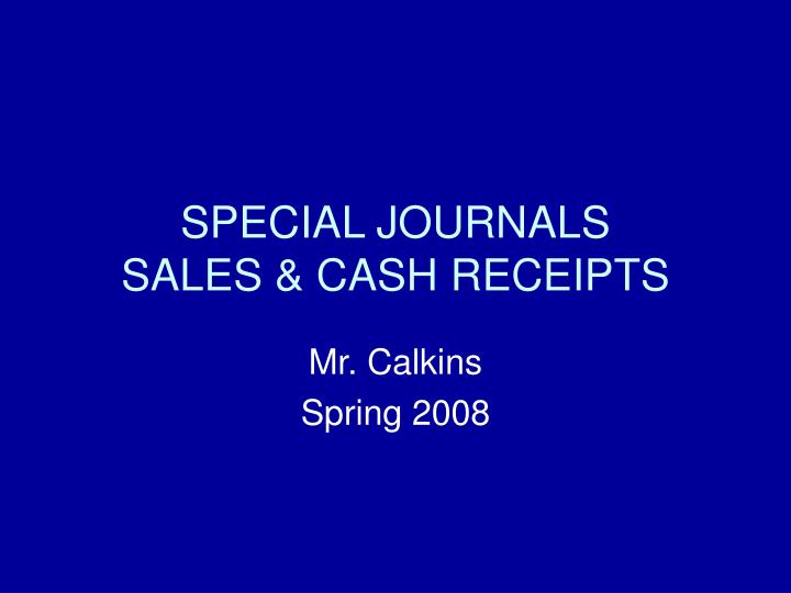 special journals Special journals are all accounting journals except for the general journal these journals are used to record specific types of high-volume information that would otherwise be recorded in and overwhelm the general ledger.