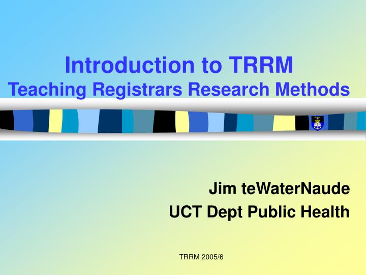 introduction to trrm teaching registrars research methods
