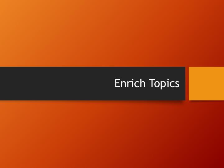 Enrich Topics