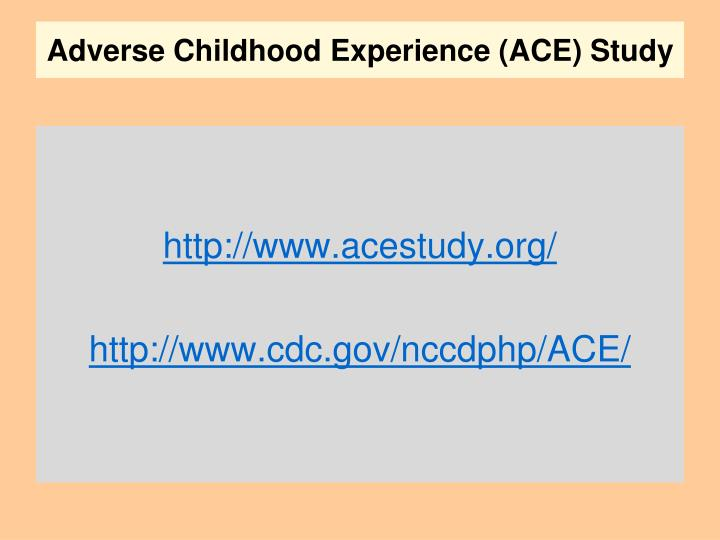 Adverse Childhood Experience (ACE) Study