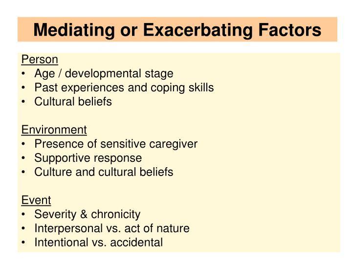 Mediating or Exacerbating Factors