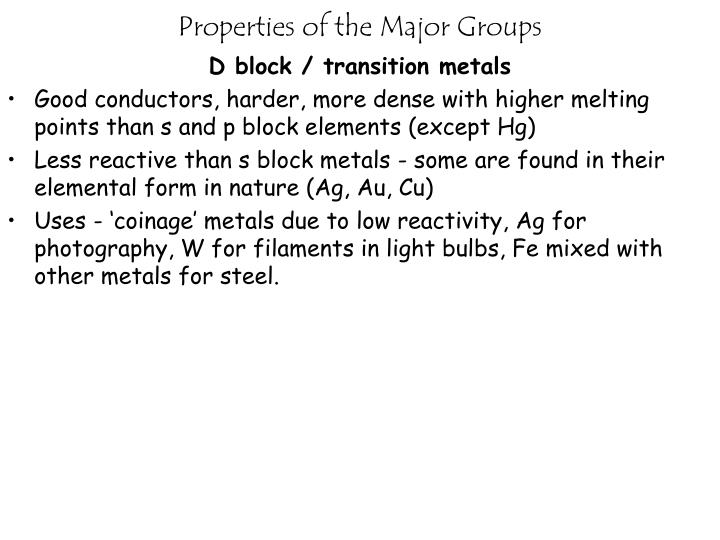 Properties of the Major Groups