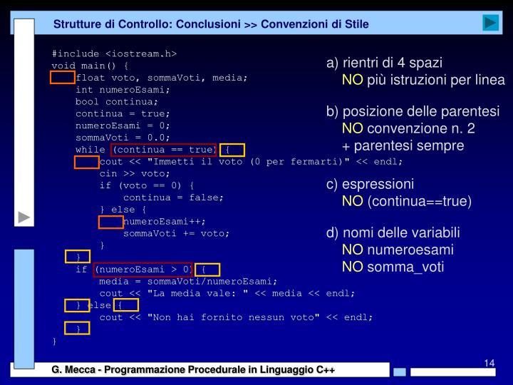 Strutture di Controllo: Conclusioni >> Convenzioni di Stile