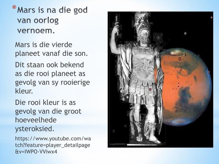Mars is na die god van oorlog vernoem.