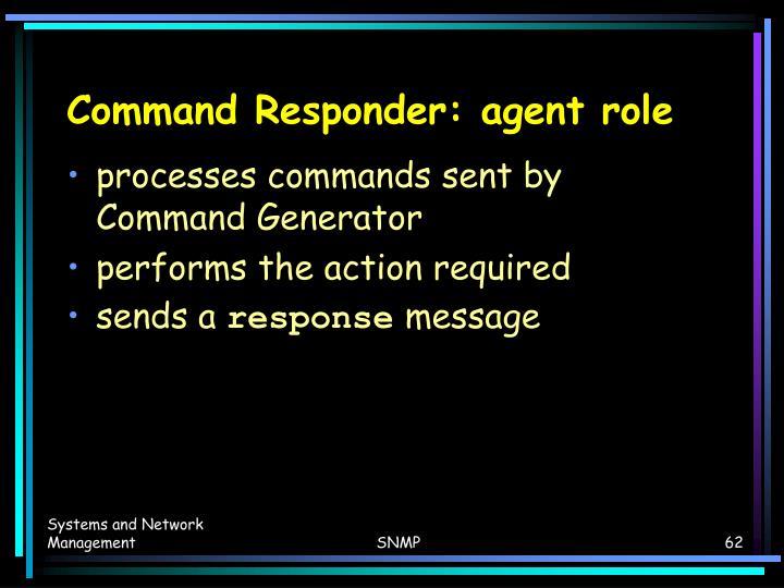 Command Responder: agent role