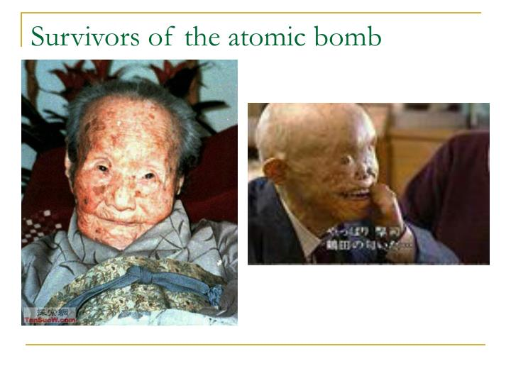 Survivors of the atomic bomb