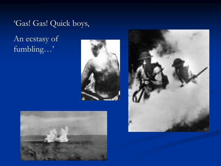 'Gas! Gas! Quick boys,