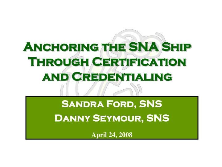 anchoring the sna ship through certification and credentialing n.