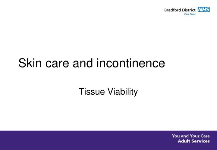 tissue viability presentation Preventing and managing pressure injuries  tpch tissue viability committee members  compromising tissue perfusion.