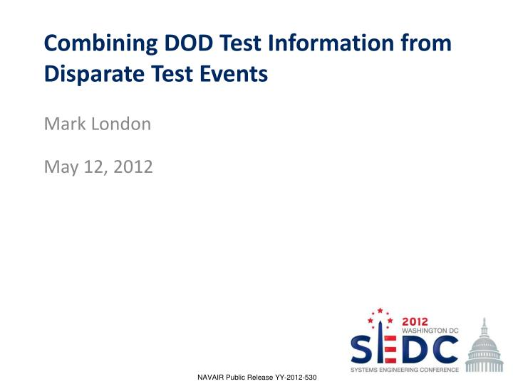 combining dod test information from disparate test events n.