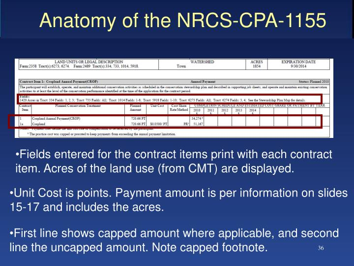 Fields entered for the contract items print with each contract item. Acres of the land use (from CMT) are displayed.
