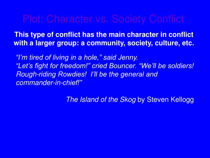 Plot: Character vs. Society Conflict
