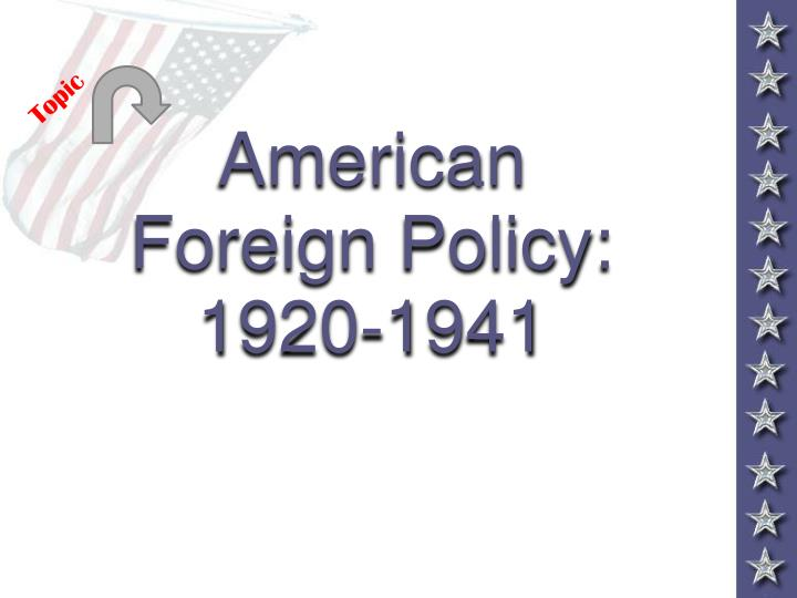 dbq essay how and for what reasons did the united states foreign policy change between 1920 and 1941 Foreign policy: what now the united united states foreign policy has changed dramatically from george washington's day although americans always pay attention.
