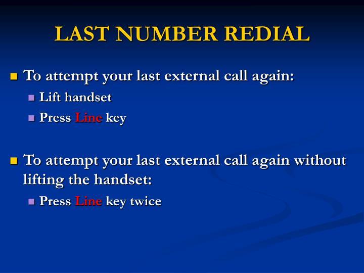 LAST NUMBER REDIAL