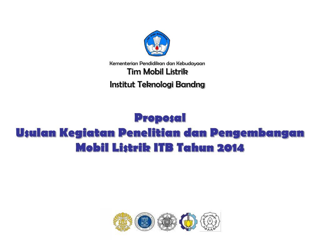 Ppt Proposal Usulan Kegiatan Penelitian Dan Pengembangan Mobil Listrik Itb Tahun 2014 Powerpoint Presentation Id 6450501