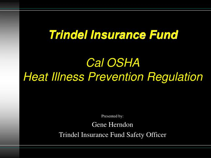 trindel insurance fund cal osha heat illness prevention regulation n.