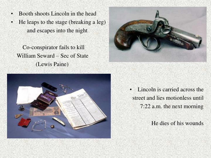 Booth shoots Lincoln in the head