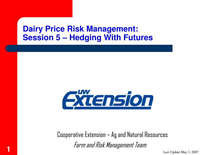 dairy price risk management session 5 hedging with futures n.