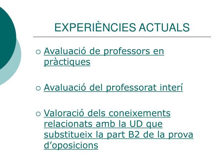 EXPERIÈNCIES ACTUALS