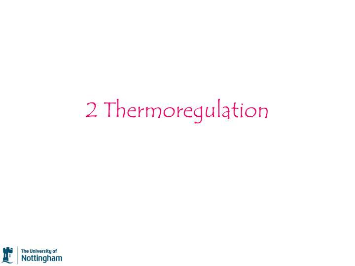 2 Thermoregulation