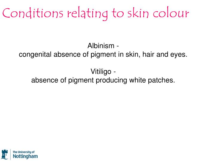 Conditions relating to skin colour