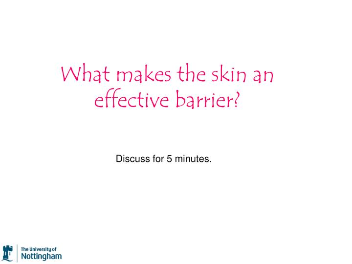 What makes the skin an effective barrier?