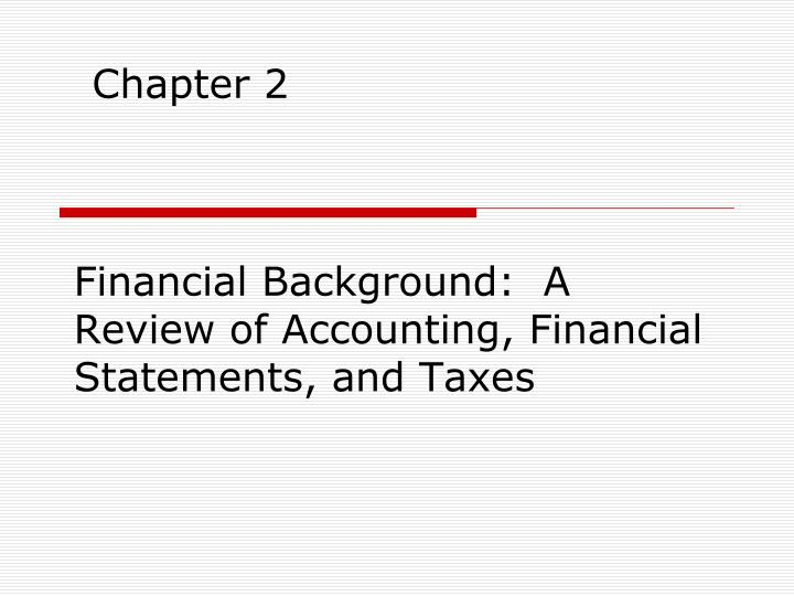 financial background a review of accounting financial statements and taxes n.