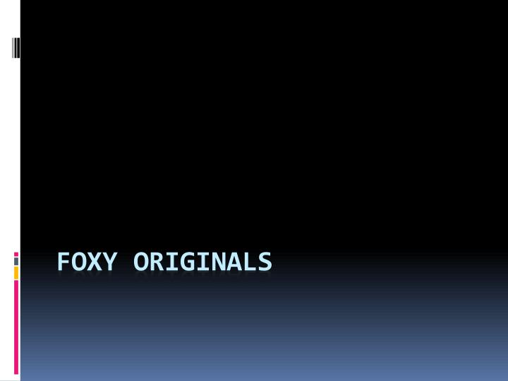 foxy originals expansion into the u s market essay Read this free business case study and other term papers, research papers and book reports foxy originals - expansion into the us market foxy originals-expansion into the us market summary foxy originals was founded in 1998 by recent university graduates jen kluger and.