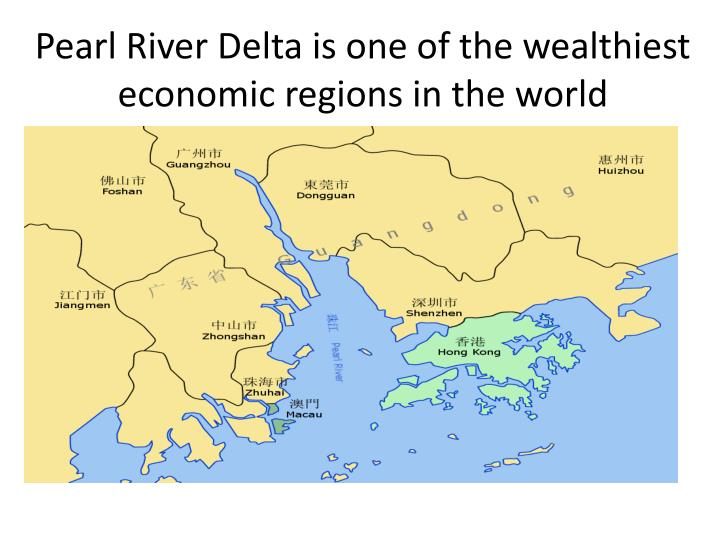 Pearl river delta is one of the wealthiest economic regions in the world