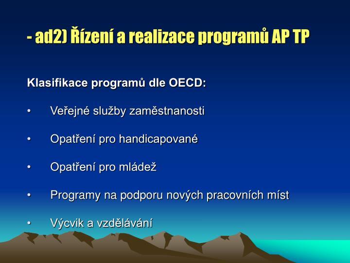 - ad2) Řízení a realizace programů AP TP