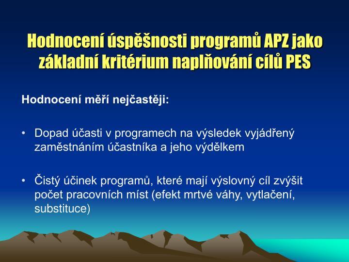Hodnocení úspěšnosti programů APZ jako základní kritérium naplňování cílů PES
