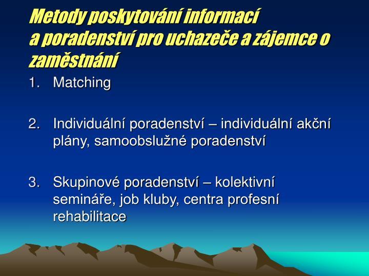 Metody poskytování informací                                    a poradenství pro uchazeče a zájemce o zaměstnání