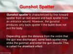 gunshot spatter